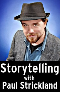 storytelling with Paul Strickland